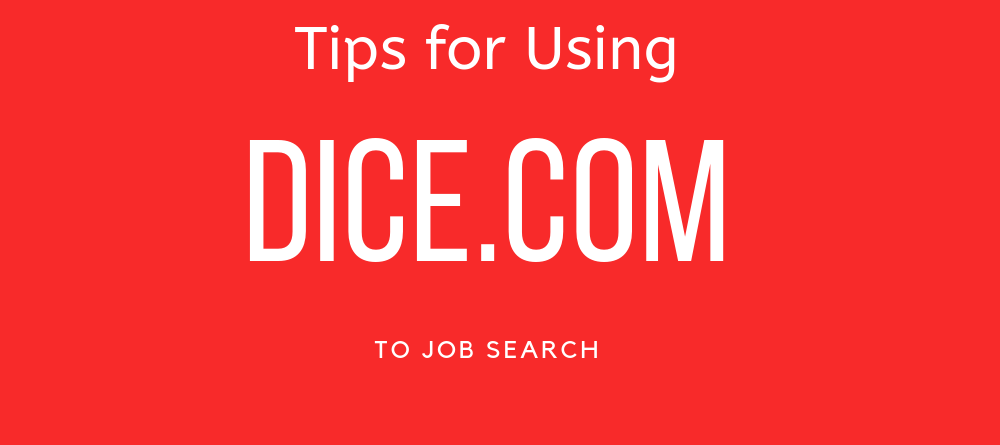Tech Jobs: Tips for Using Dice.com to Job Search